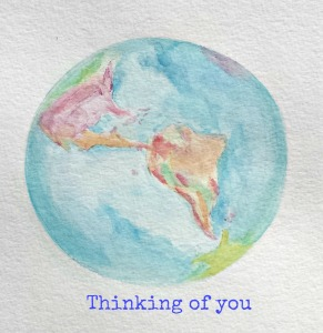 Thinking of you globe watercolor painting and text, Stephanie Macera